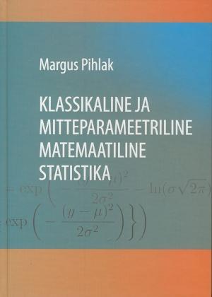 KLASSIKALINE JA MITTEPARAMEETRILINE MATEMAATILINE STATISTIKA