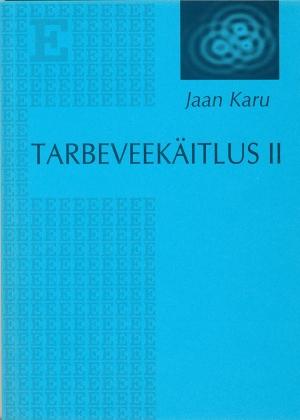 TARBEVEEKÄITLUS II