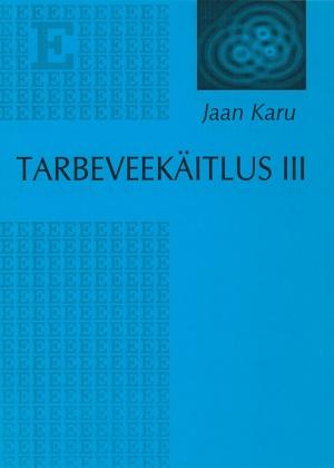 TARBEVEEKÄITLUS III